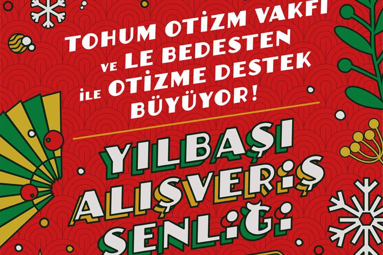 Tohum Otizm Vakfı ve Le Bedesten Yılbaşı Alışveriş Şenliği, 1-2-3 Aralık'ta
